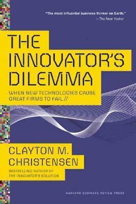 The Innovator's Dilemma When New Technologies Cause Great Firms... 9781633691780