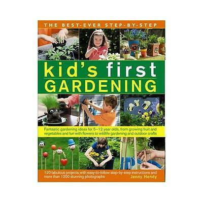 The Best-Ever Step-by-Step Kid's First Gardening by Jenny Hendy