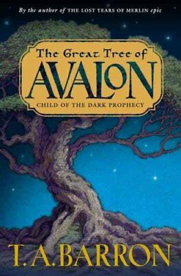 The Great Tree of Avalon Child of the Dark Prophecy by T. A Barron 9780399237638