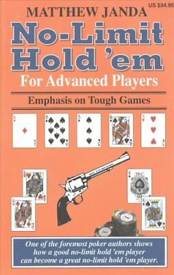 No-Limit Hold 'em for Advanced Players Emphasis on Tough Games 9781880685594