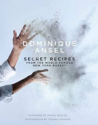 Dominique Ansel: Secret Recipes from the World Famous New York ... 9781743365786