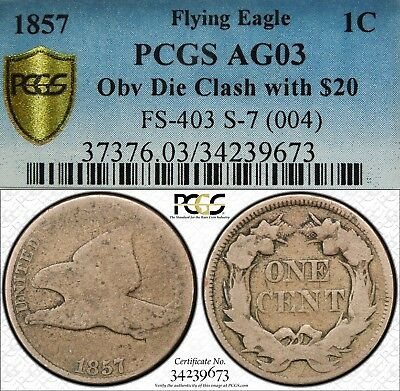1857 1c Flying Eagle Cent PCGS AG03 S-7 Clashed with $20 gold double eagle coin