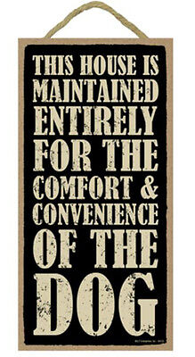 """This House Maintained for Comfort of Dog Sign Plaque 10"""" x 5""""  pet lovers gift"""