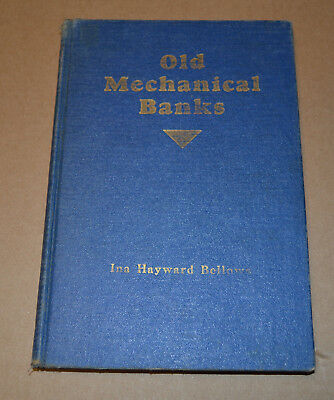 Old Mechanical Banks by Ina Hayward Bellows - Reference Book 1940 - Very Good