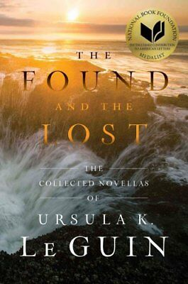 The Found and the Lost The Collected Novellas of Ursula K. Le Guin 9781481451390