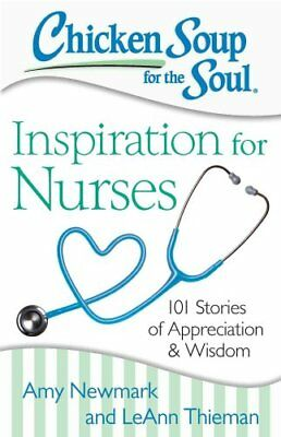Chicken Soup for the Soul: Inspiration for Nurses 101 Stories o... 9781611599480