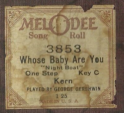 Whose Baby Are You? played by George Gershwin, MelODee 3853 Piano Roll Original