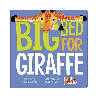 Big Bed for Giraffe by Michael Dahl (author), Oriol Vidal (illustrator)