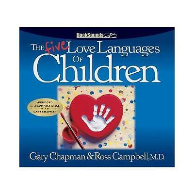 The Five Love Languages of Children CD by Gary Chapman, Ross Campbell, M.D.