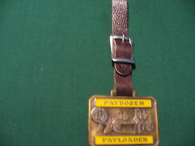 Paydozer  Payloader  Watch Fob - Howell Tractor - Heavy Equip - Looks Not Used