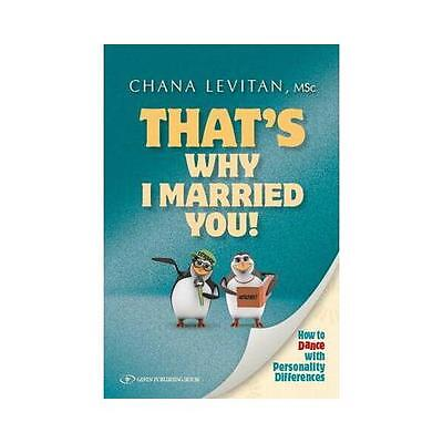That's Why I Married You! by Chana Levitan