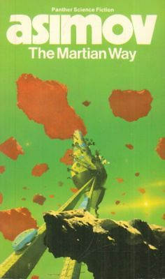 The Martian Way(Paperback Book)Isaac Asimov-1981-Acceptable