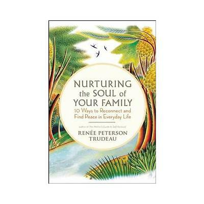 Nurturing the Soul of Your Family by Renee Peterson Trudeau