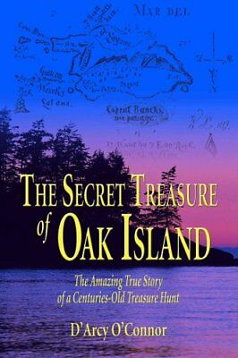 Secret Treasure of Oak Island The Amazing True Story of a Centu... 9781592282791