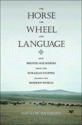 The Horse the Wheel and Language: How Bronze-Age Riders from the Eu...