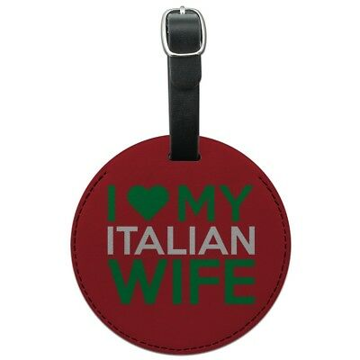 I Love My Italian Wife Round Leather Luggage Card Suitcase Carry-On ID Tag