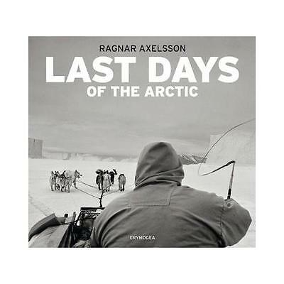 Last Days of the Arctic by Ragnar Axelsson (photographer)