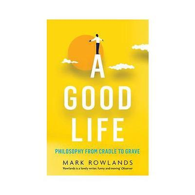 A Good Life by Mark Rowlands