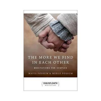 The More We Find in Each Other-- by Mavis Fossum