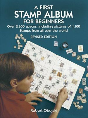 A First Stamp Album for Beginners by Robert Obojski 9780486441139