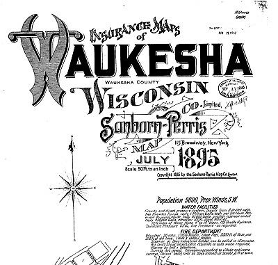 Waukesha, Wisconsin~Sanborn Map© sheets~18 maps on CD made in 1895
