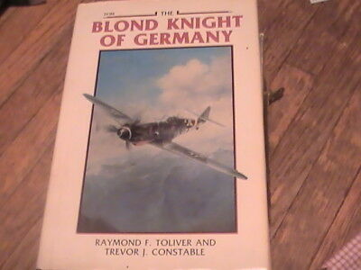The Blond Knight of Germany Raymond F. Toliver Trevor J. Constable 1985 HC BOOK