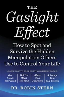 The Gaslight Effect How to Spot and Survive the Hidden Manipula... 9780767924467