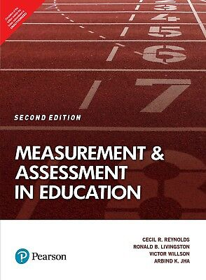 Measurement & Assessment in Education, 2E by Reynolds and B. Livingston Ronald