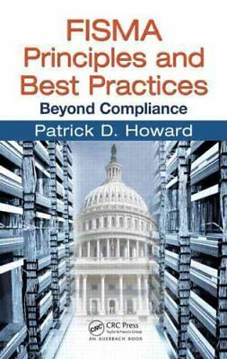 FISMA Principles and Best Practices: Beyond Compliance by Patrick D. Howard...