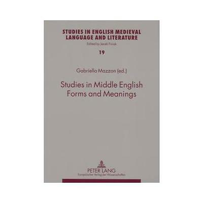 Studies in Middle English Forms and Meanings by Gabriella Mazzon (editor)