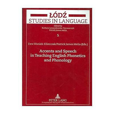 Accents and Speech in Teaching English Phonetics and Phonology by Patrick Jam...