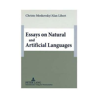 Essays on Natural and Artificial Languages by Christo Moskovsky, Alan Libert