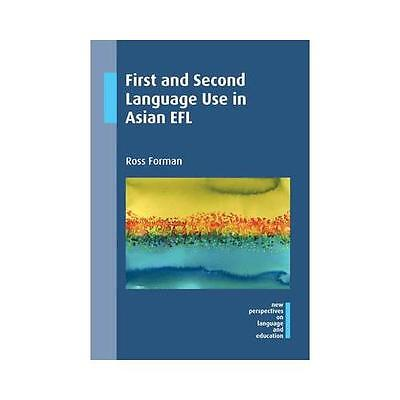 First and Second Language Use in Asian EFL by Ross Forman