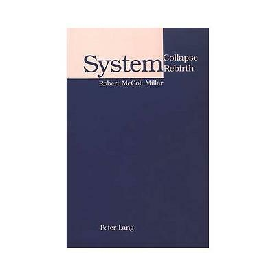 System Collapse, System Rebirth by Robert McColl Millar