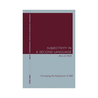 Subjectivity in a Second Language by Alan J.E Wolf