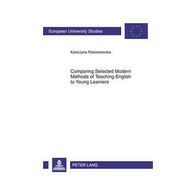 Comparing Selected Modern Methods of Teaching English to Young Learners by Ka...