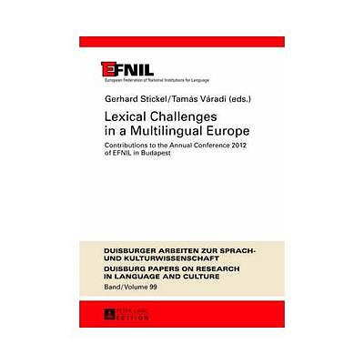 Lexical Challenges in a Multilingual Europe by Gerhard Stickel (EFNIL) (edito...