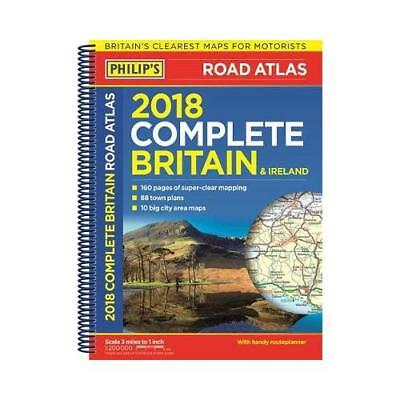 Philip's Complete Road Atlas Britain and Ireland 2018 by Philip's Maps