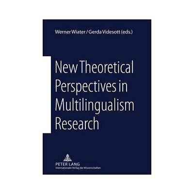New Theoretical Perspectives in Multilingualism Research by Werner Wiater (ed...