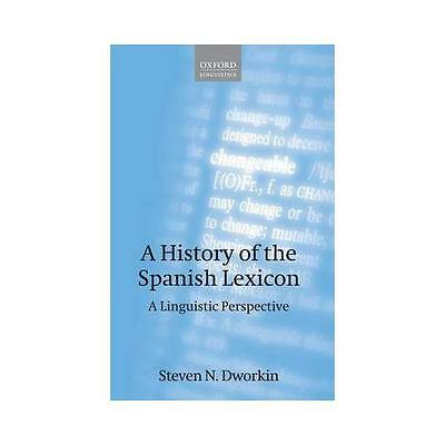 A History of the Spanish Lexicon by Steven N. Dworkin