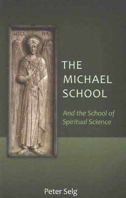 The Michael School by Peter Selg