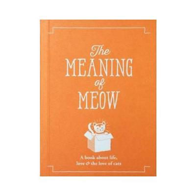 The Meaning of Meow by Jeffrey Young (editor), Allegra Strategies Limited (ed...