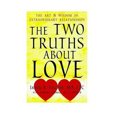 The Two Truths About Love by Jason B Fischer