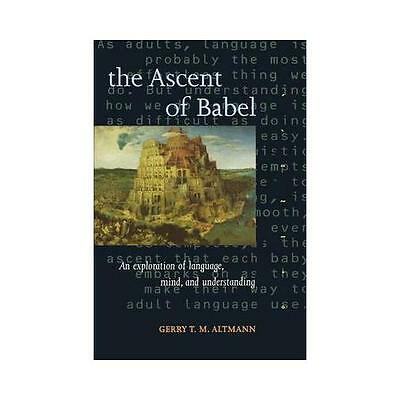 The Ascent of Babel by Gerry T. M. Altmann