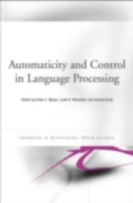 Automaticity and Control in Language Processing by Antje Meyer (editor), Lind...