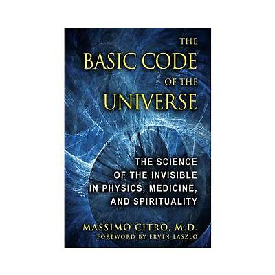 The Basic Code of the Universe by Massimo Citro (author), Ervin Laszlo (forew...