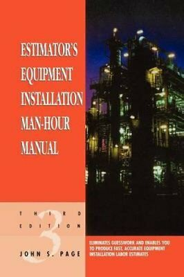 Estimator's Equipment Installation Man-Hour Manual by John S. Page 9780884152873