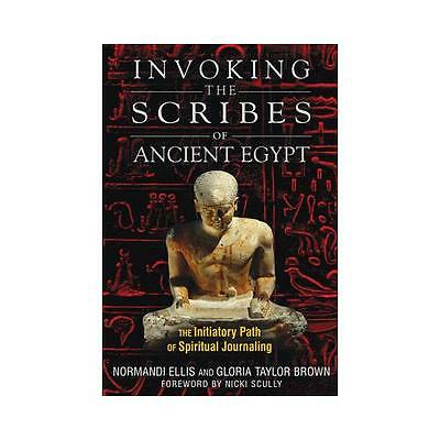 Invoking the Scribes of Ancient Egypt by Normandi Ellis, Gloria Taylor Brown