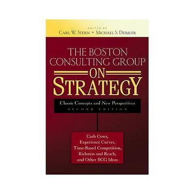 The Boston Consulting Group on Strategy by Carl W. Stern (editor), Michael S....
