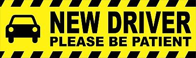 New Driver Please Be Patient Bumper Sticker Decal Funny Caution Beginner Calm a